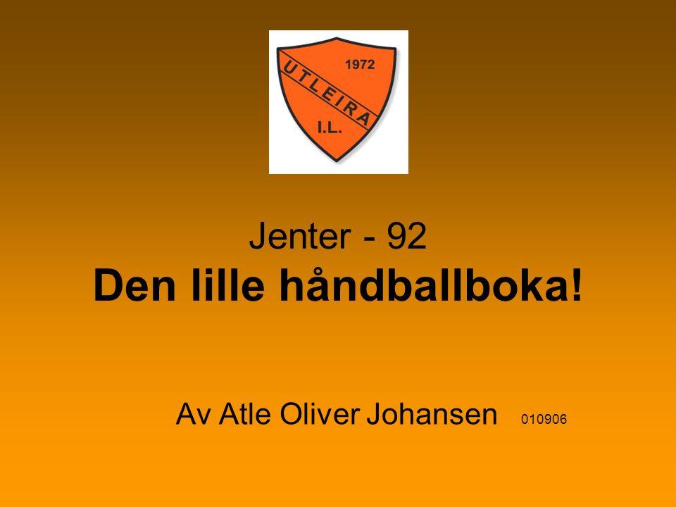Jenter - 92 Den lille håndballboka! Av Atle Oliver Johansen 010906