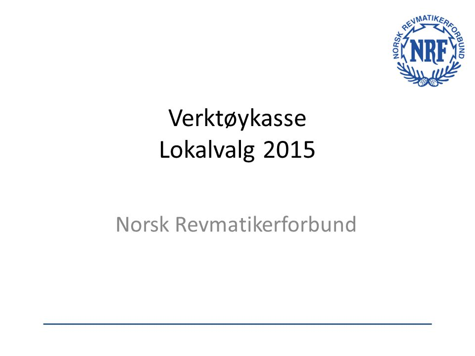 Verktøykasse Lokalvalg 2015 Norsk Revmatikerforbund