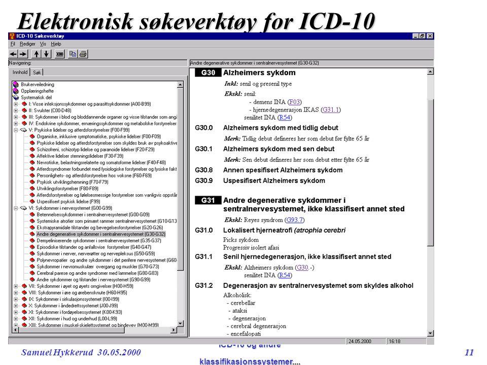 Samuel Hykkerud 30.05.200011 ICD-10 og andre klassifikasjonssystemer....