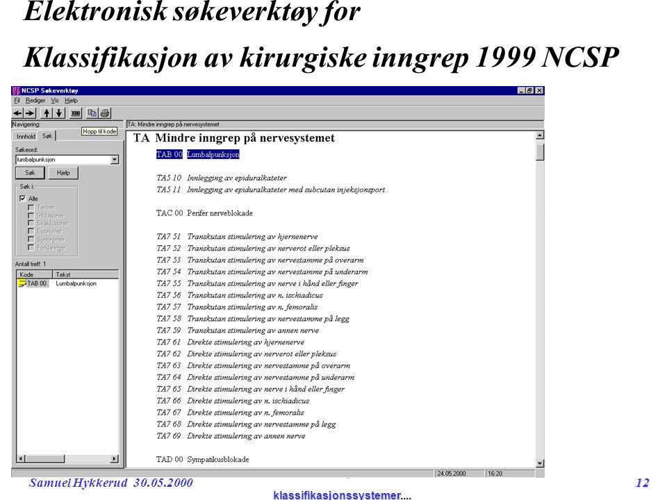 Samuel Hykkerud 30.05.200012 ICD-10 og andre klassifikasjonssystemer....