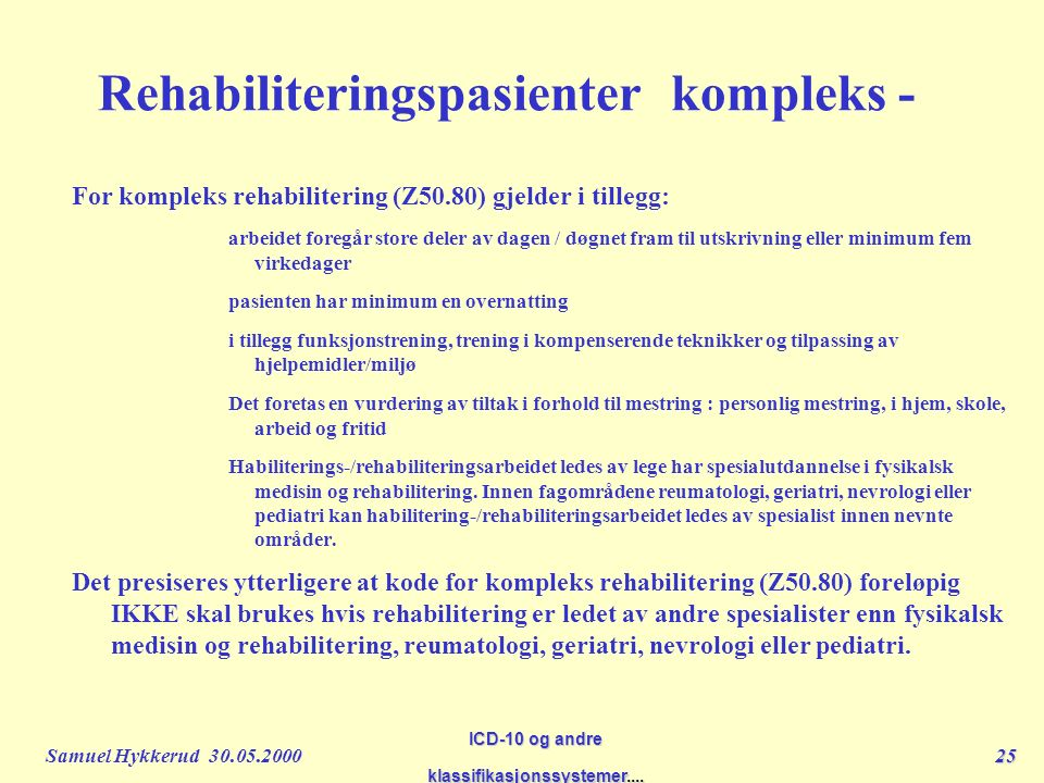 Samuel Hykkerud 30.05.200025 ICD-10 og andre klassifikasjonssystemer....