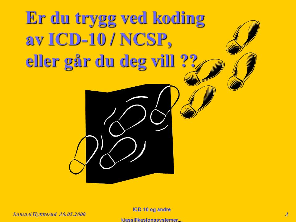Samuel Hykkerud 30.05.200014 ICD-10 og andre klassifikasjonssystemer....Forgiftniger T4n Forgiftning med terapeutiske legemidler og biologiske substanser Merk:For kjente legemidler skal ATC-kode oppgis i tillegg til koden T4n.