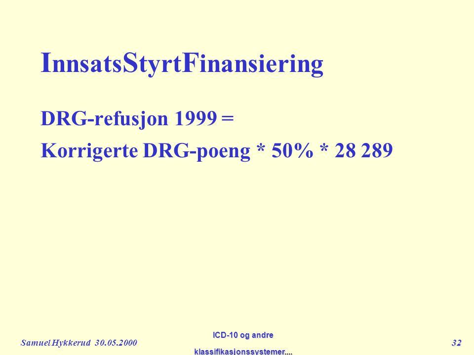 Samuel Hykkerud 30.05.200032 ICD-10 og andre klassifikasjonssystemer....