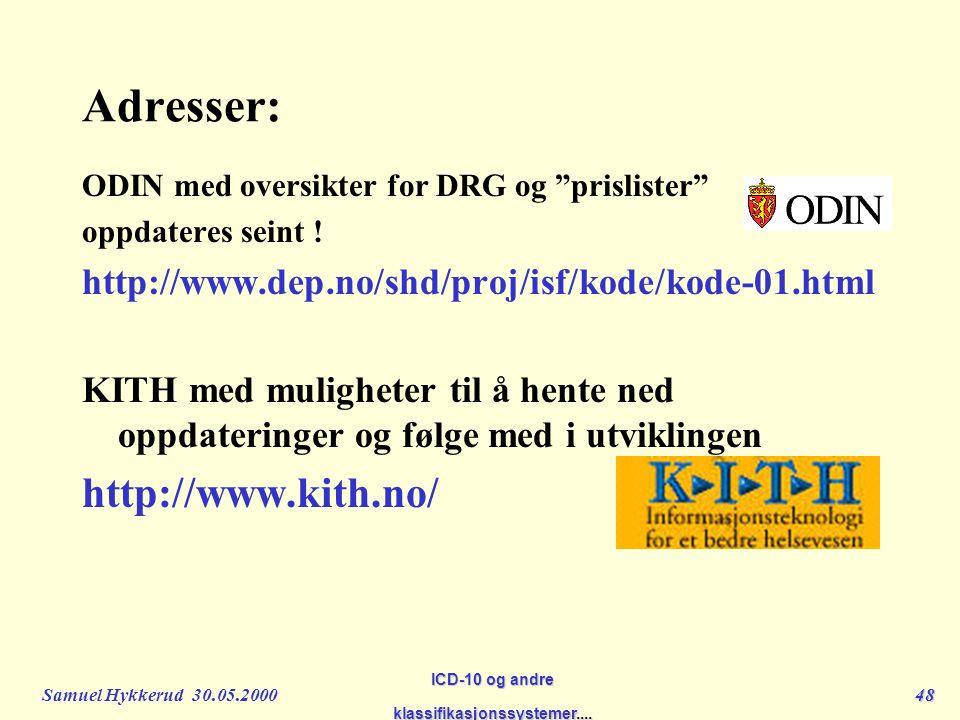 Samuel Hykkerud 30.05.200048 ICD-10 og andre klassifikasjonssystemer....