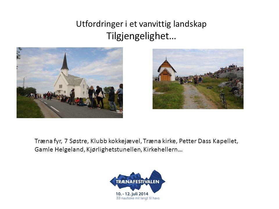 Træna fyr, 7 Søstre, Klubb kokkejævel, Træna kirke, Petter Dass Kapellet, Gamle Helgeland, Kjørlighetstunellen, Kirkehellern…