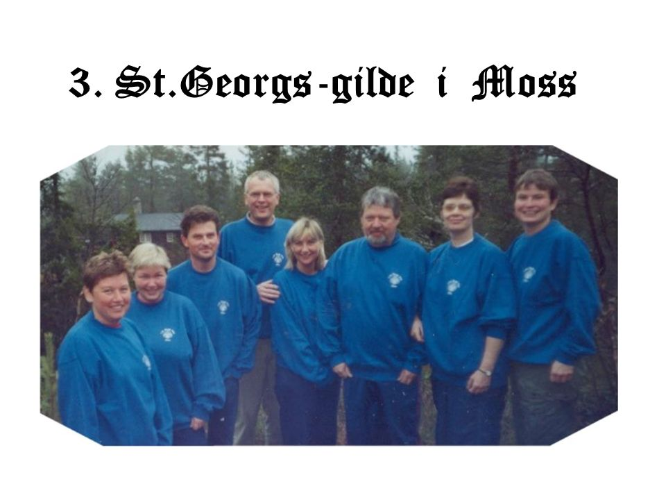 3. St.Georgs-gilde i Moss