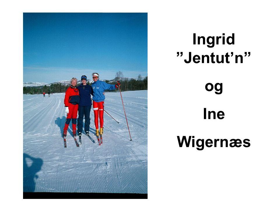 Ingrid Jentut'n og Ine Wigernæs