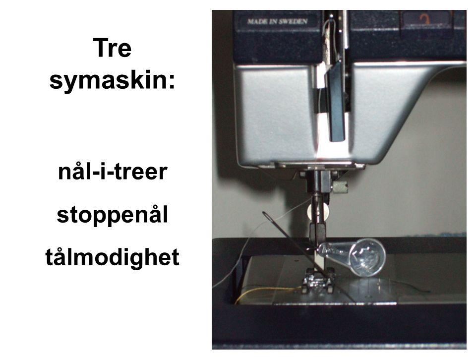 Tre symaskin: nål-i-treer stoppenål tålmodighet