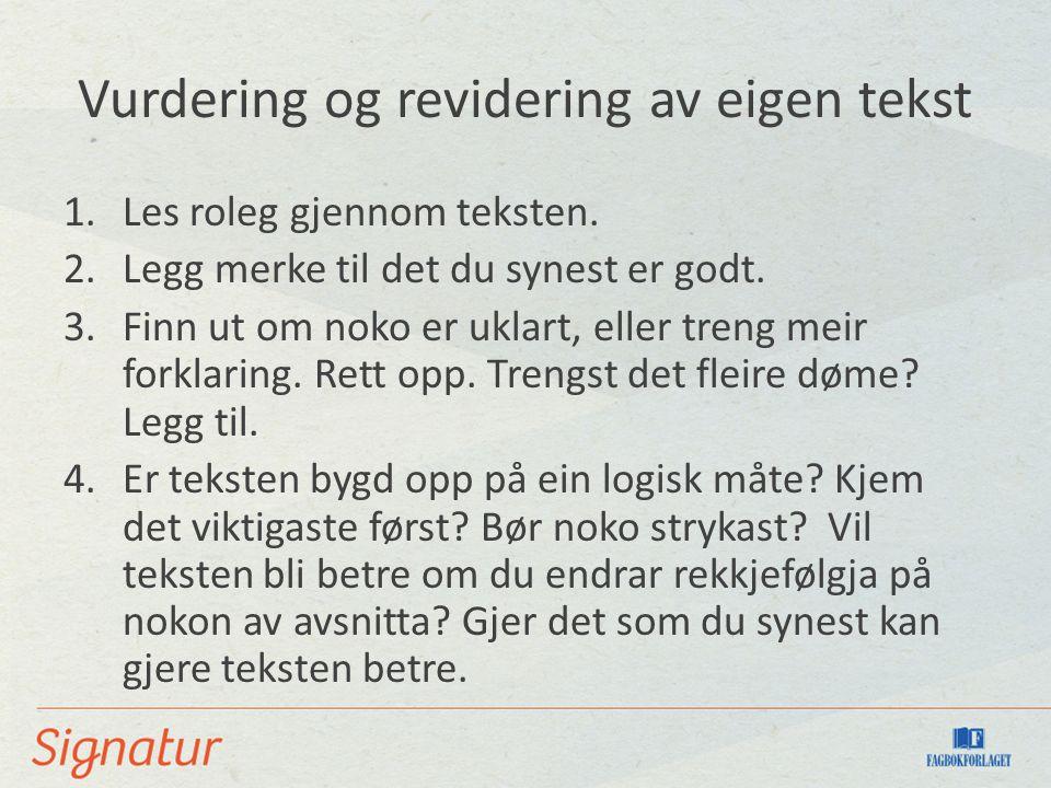Vurdering og revidering av eigen tekst 1.Les roleg gjennom teksten.