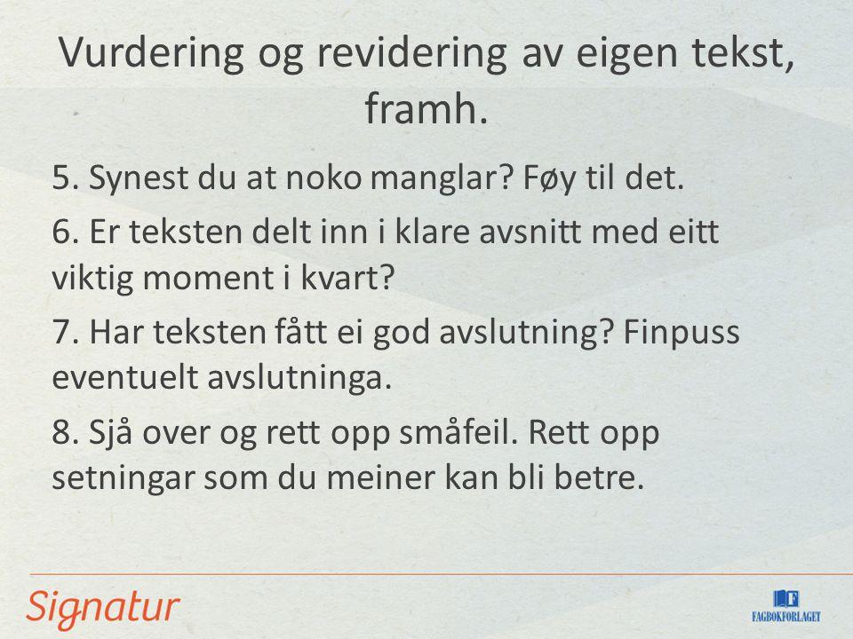 Vurdering og revidering av eigen tekst, framh. 5.