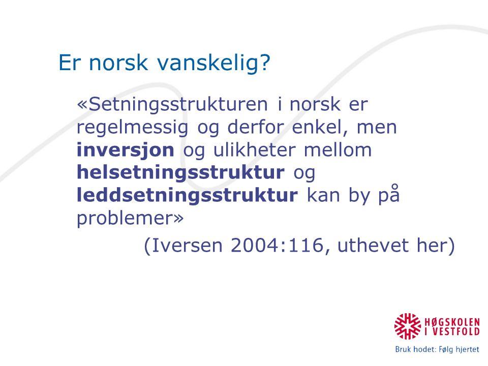 Feltanalyse (leddstillingsanalyse) I moderne norsk er det oftest plasseringen av setningsleddene som forteller hvilken syntaktisk funksjon de har.