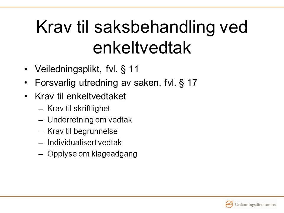 Krav til saksbehandling ved enkeltvedtak Veiledningsplikt, fvl.