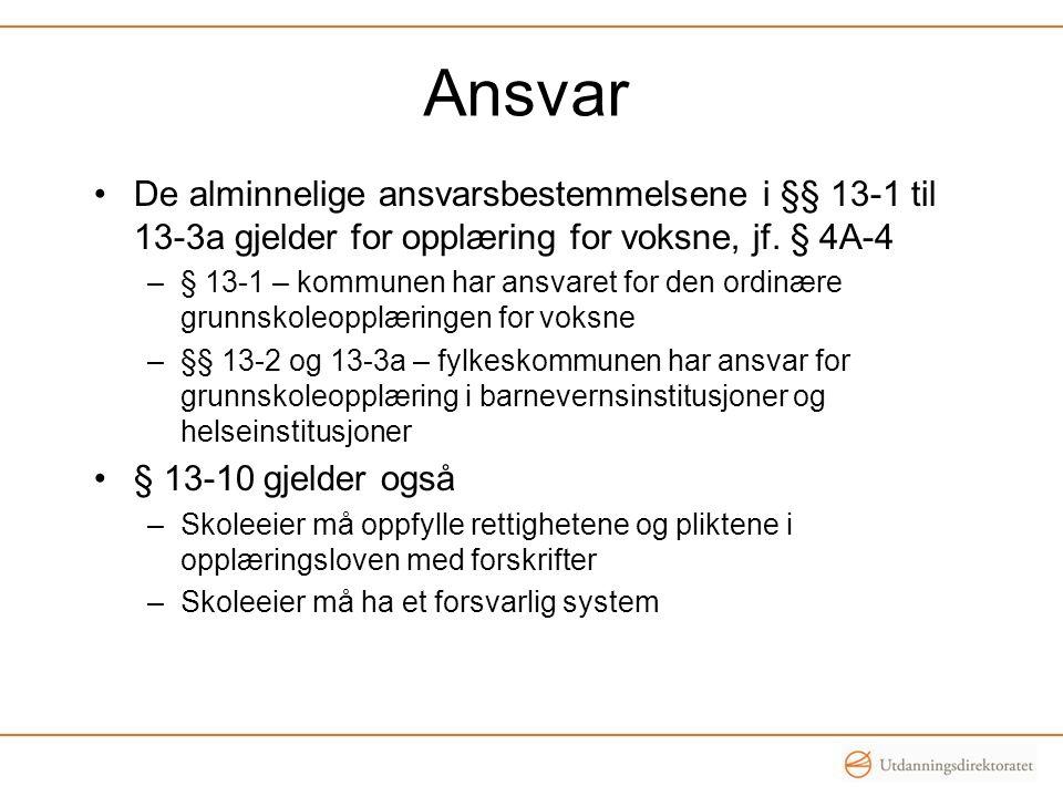 De alminnelige ansvarsbestemmelsene i §§ 13-1 til 13-3a gjelder for opplæring for voksne, jf.