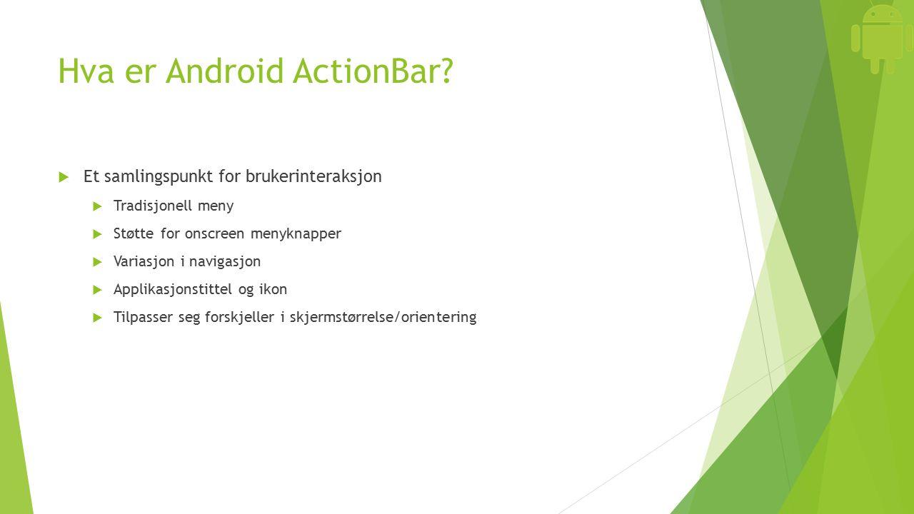 Hva er Android ActionBar.