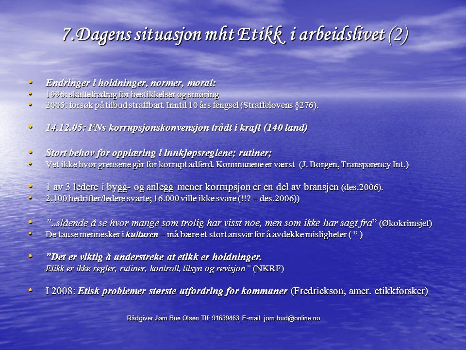 Rådgiver Jørn Bue Olsen Tlf: 91639463 E-mail: jorn.bud@online.no 18.Hva styrer lederen eller fagmannen.