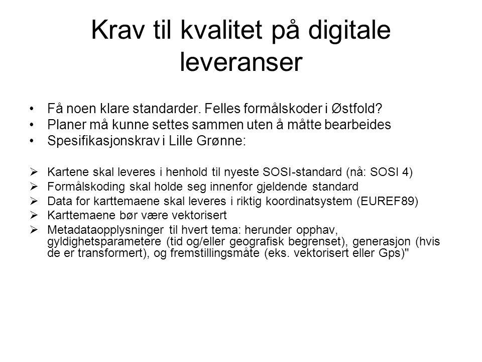 Krav til kvalitet på digitale leveranser Få noen klare standarder.