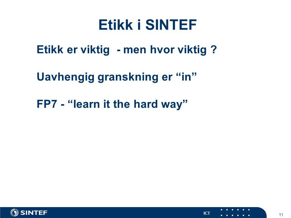 ICT 11 Etikk i SINTEF Etikk er viktig - men hvor viktig .