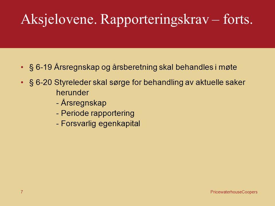 PricewaterhouseCoopers 6 Aksjelovene. Rapporteringskrav – forts.