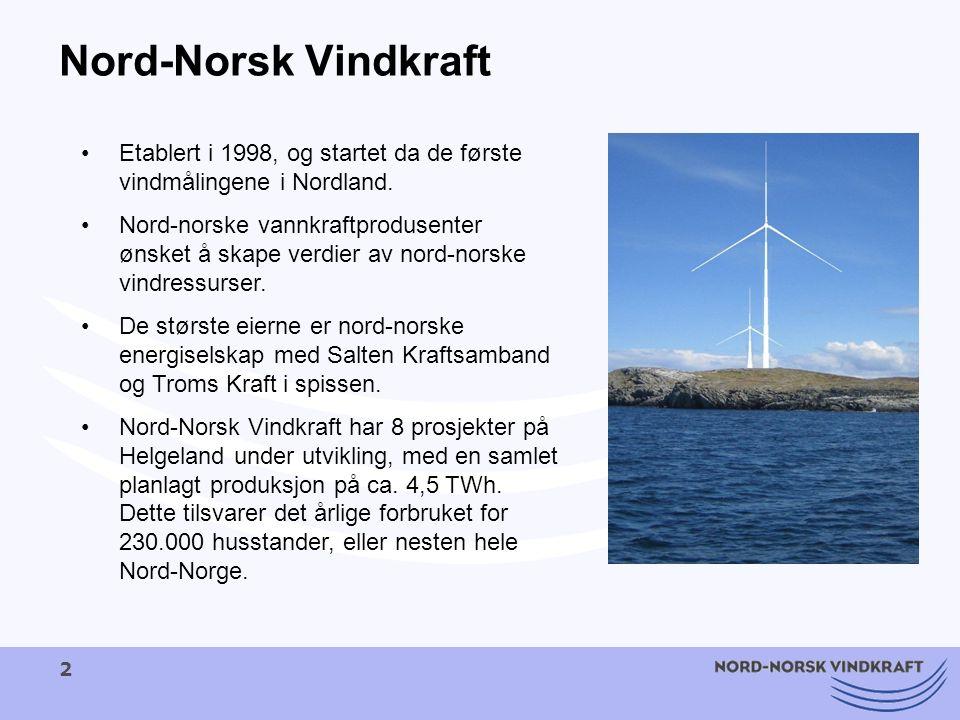2 Nord-Norsk Vindkraft Etablert i 1998, og startet da de første vindmålingene i Nordland. Nord-norske vannkraftprodusenter ønsket å skape verdier av n