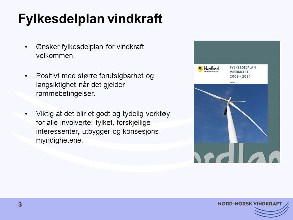 3 Fylkesdelplan vindkraft Ønsker fylkesdelplan for vindkraft velkommen. Positivt med større forutsigbarhet og langsiktighet når det gjelder rammebetin