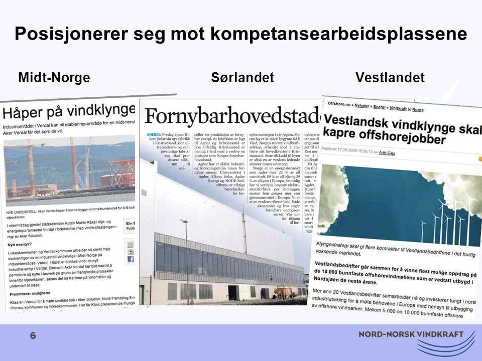 6 Posisjonerer seg mot kompetansearbeidsplassene Midt-NorgeSørlandetVestlandet
