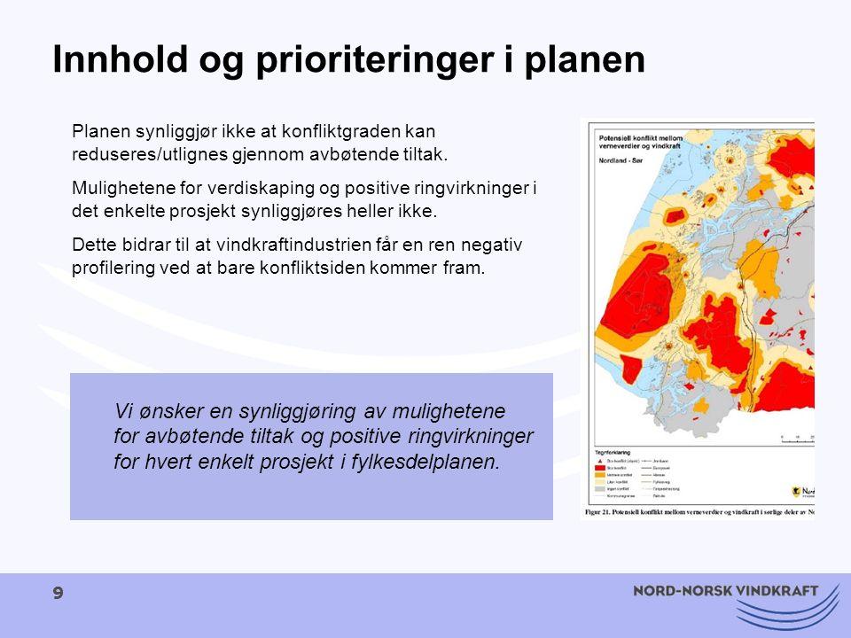 9 Innhold og prioriteringer i planen Planen synliggjør ikke at konfliktgraden kan reduseres/utlignes gjennom avbøtende tiltak. Mulighetene for verdisk