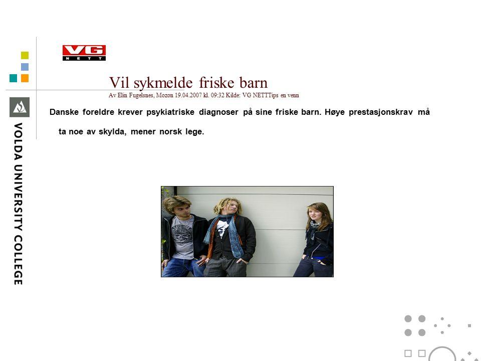 Vil sykmelde friske barn Av Elin Fugelsnes, Mozon 19.04.2007 kl. 09:32 Kilde: VG NETTTips en venn Danske foreldre krever psykiatriske diagnoser på sin