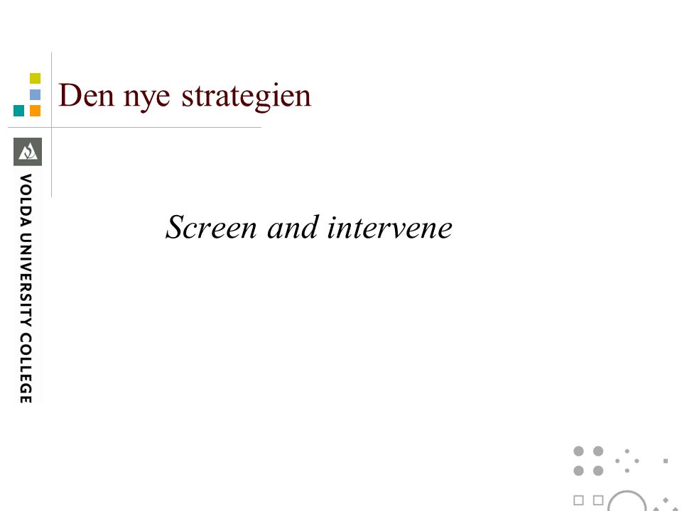 Den nye strategien Screen and intervene