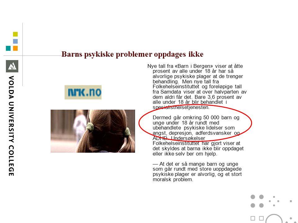 Barns psykiske problemer oppdages ikke Nye tall fra «Barn i Bergen» viser at åtte prosent av alle under 18 år har så alvorlige psykiske plager at de trenger behandling.