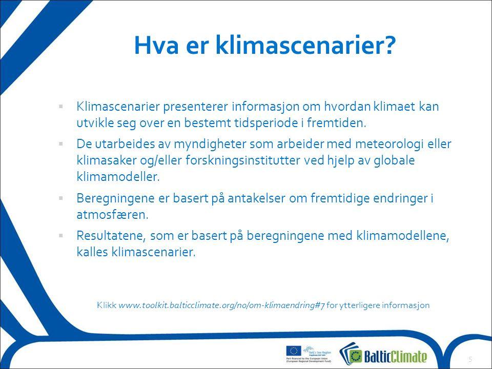 6 Et eksempel på klimascenario for Østersjøregionen Klikk www.toolkit.balticclimate.org/no/klimaendringsscenarioer for ytterligere informasjon Endring i gjennomsnittstemperatur i perioden 2071-2100 sammenlignet med gjennomsnittet for 1961-1990 [°C].