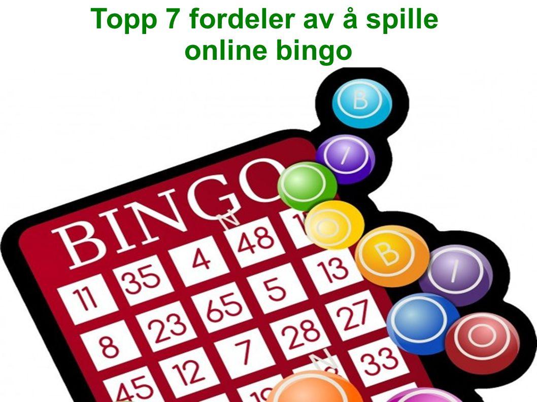Topp 7 fordeler av å spille online bingo