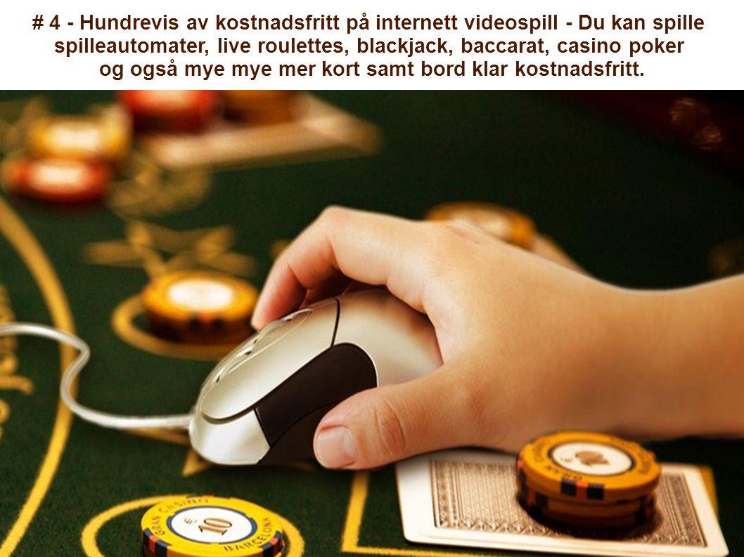 # 4 - Hundrevis av kostnadsfritt på internett videospill - Du kan spille spilleautomater, live roulettes, blackjack, baccarat, casino poker og også mye mye mer kort samt bord klar kostnadsfritt.