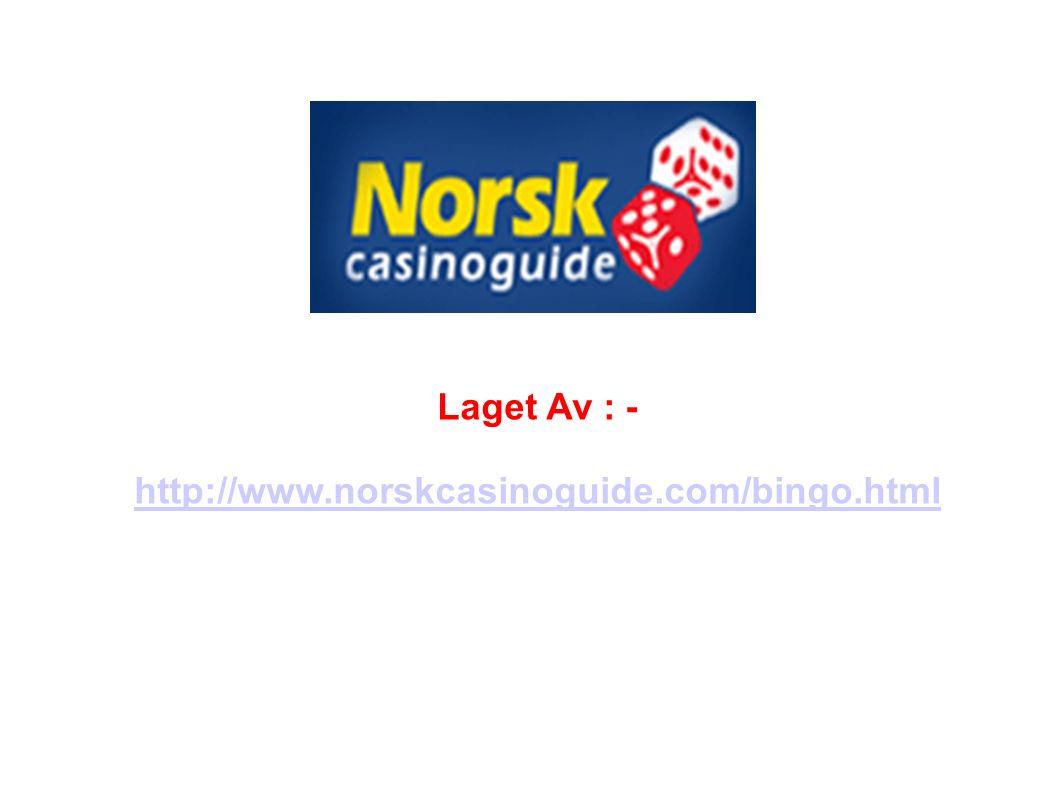 Laget Av : - http://www.norskcasinoguide.com/bingo.html