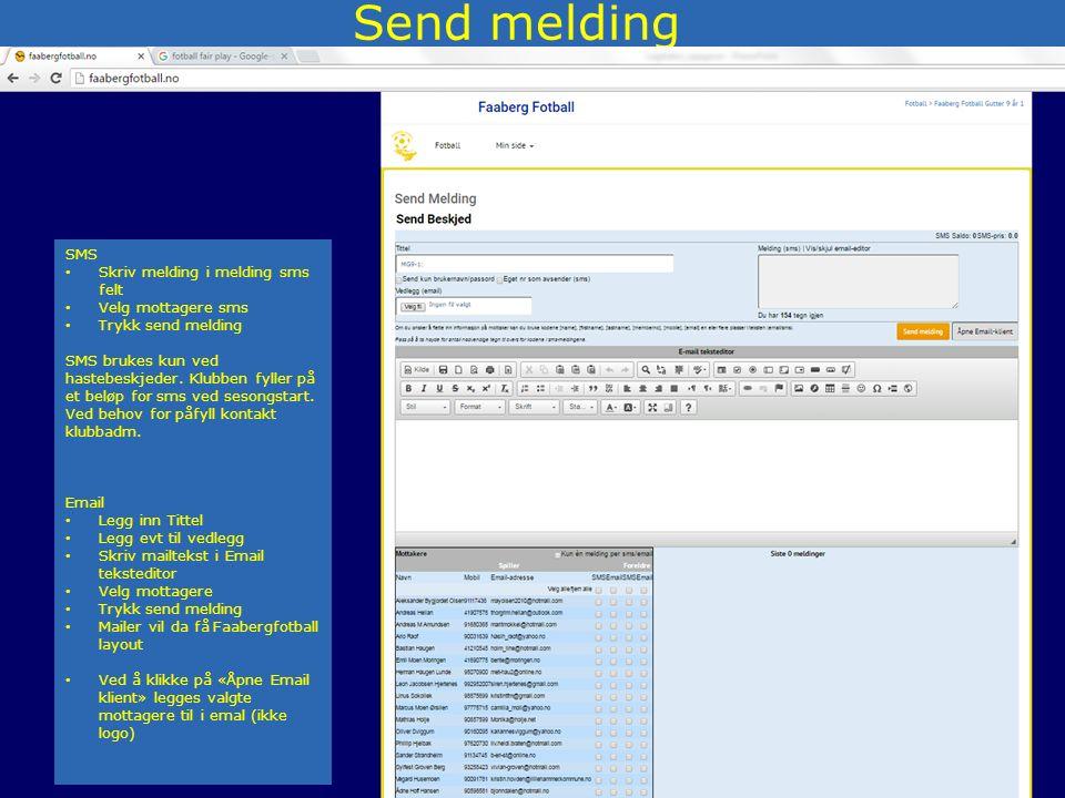 Send melding SMS Skriv melding i melding sms felt Velg mottagere sms Trykk send melding SMS brukes kun ved hastebeskjeder.