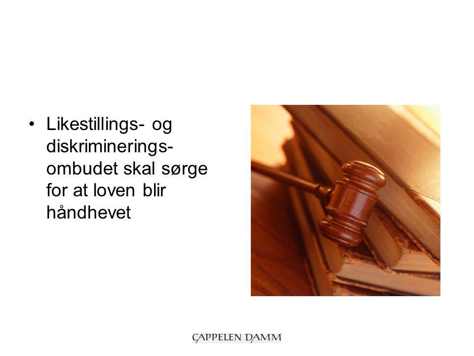 Likestillings- og diskriminerings- ombudet skal sørge for at loven blir håndhevet