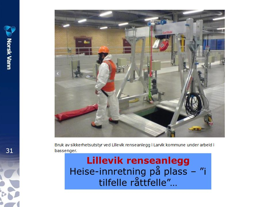 31 Lillevik renseanlegg Heise-innretning på plass – i tilfelle råttfelle …