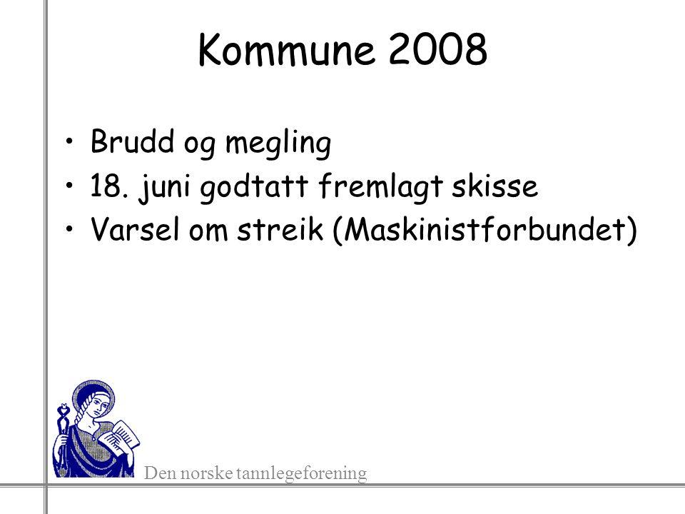 Den norske tannlegeforening Kommune kapittel 4 Generelt tillegg 2,5 % Justering av minstelønnssatser 1,6 % til lokale forhandlinger Generelt tillegg 3,1 % fra 1.5.2009 Justering av minstelønnssatser 1.5.2009