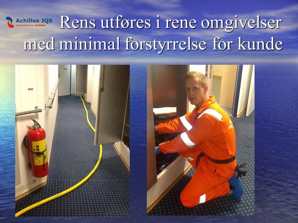 Rens utføres i rene omgivelser med minimal forstyrrelse for kunde Rens utføres i rene omgivelser med minimal forstyrrelse for kunde