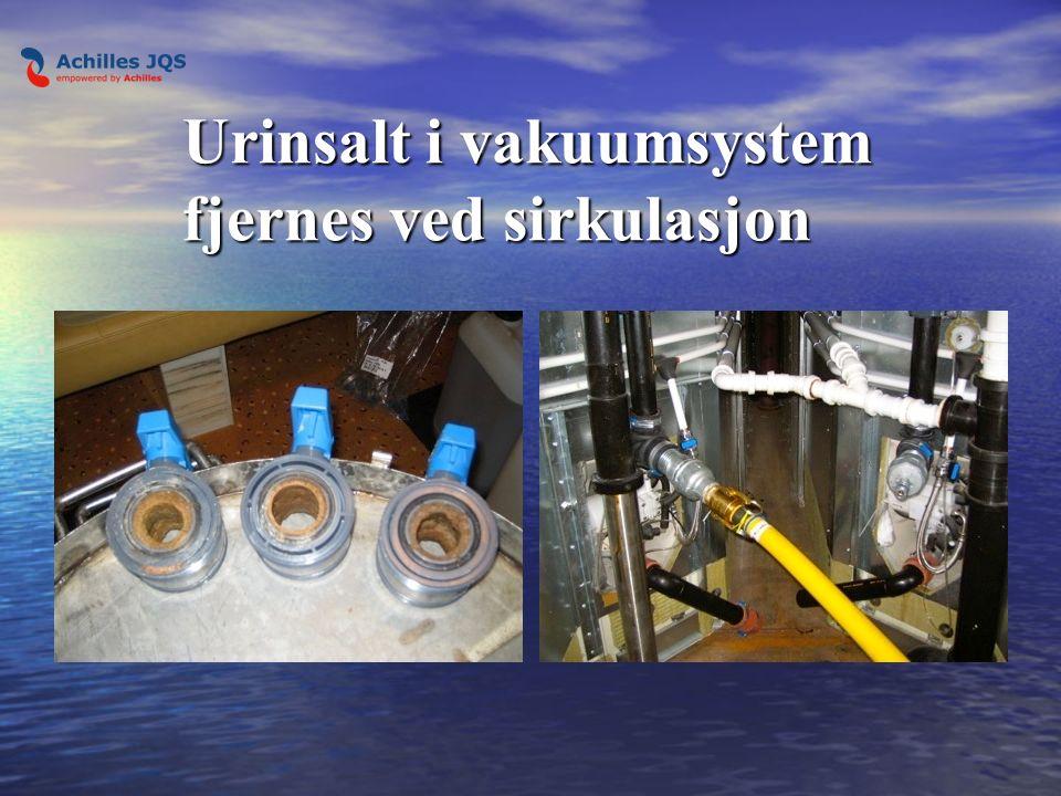 Vakuumanlegg og avløp systemer som har fått dårlig gjennomstrømning grunnet oppbygging av urinsalter i anlegget må renses.
