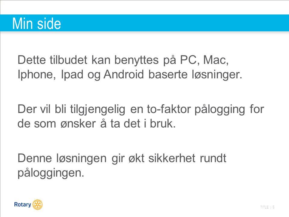 TITLE | 6 Min side Dette tilbudet kan benyttes på PC, Mac, Iphone, Ipad og Android baserte løsninger.