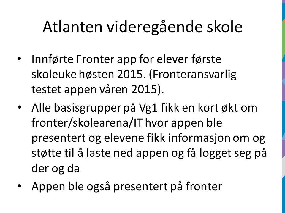Atlanten videregående skole Innførte Fronter app for elever første skoleuke høsten 2015.