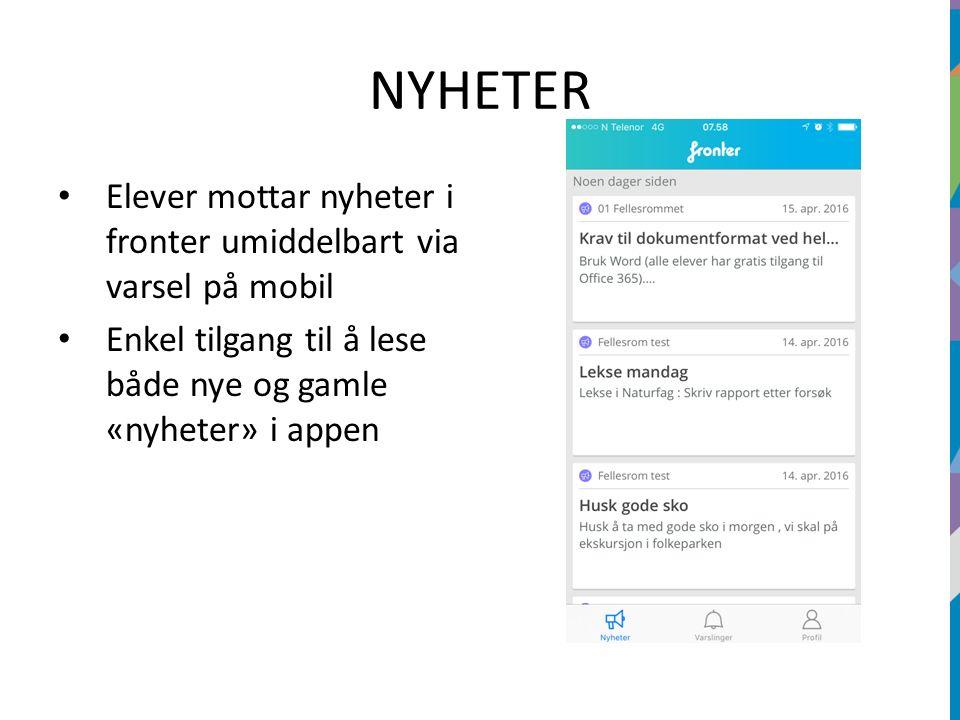 NYHETER Elever mottar nyheter i fronter umiddelbart via varsel på mobil Enkel tilgang til å lese både nye og gamle «nyheter» i appen