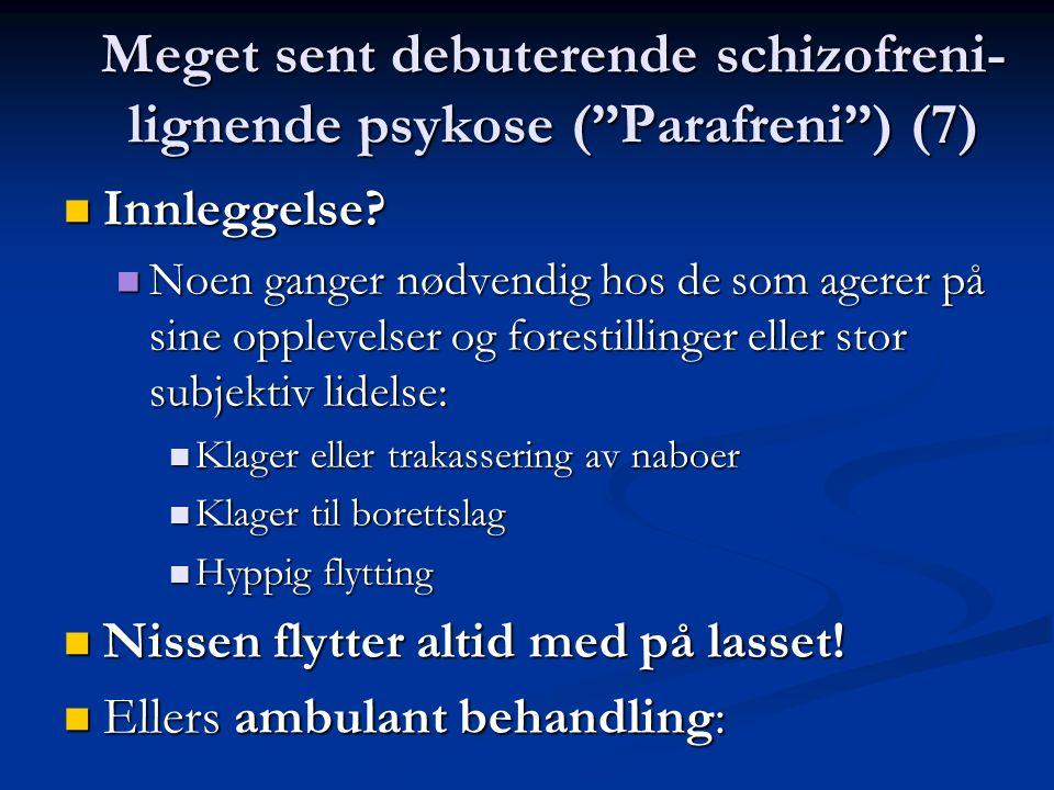 Meget sent debuterende schizofreni- lignende psykose ( Parafreni ) (7) Innleggelse.