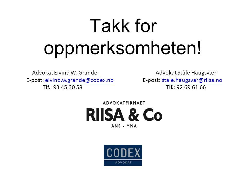 Advokat Eivind W. GrandeAdvokat Ståle Haugsvær E-post: eivind.w.grande@codex.no E-post: stale.haugsvar@riisa.noeivind.w.grande@codex.nostale.haugsvar@
