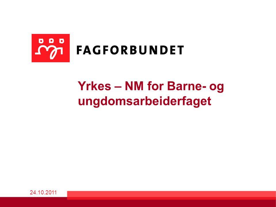 Yrkes – NM for Barne- og ungdomsarbeiderfaget 24.10.2011