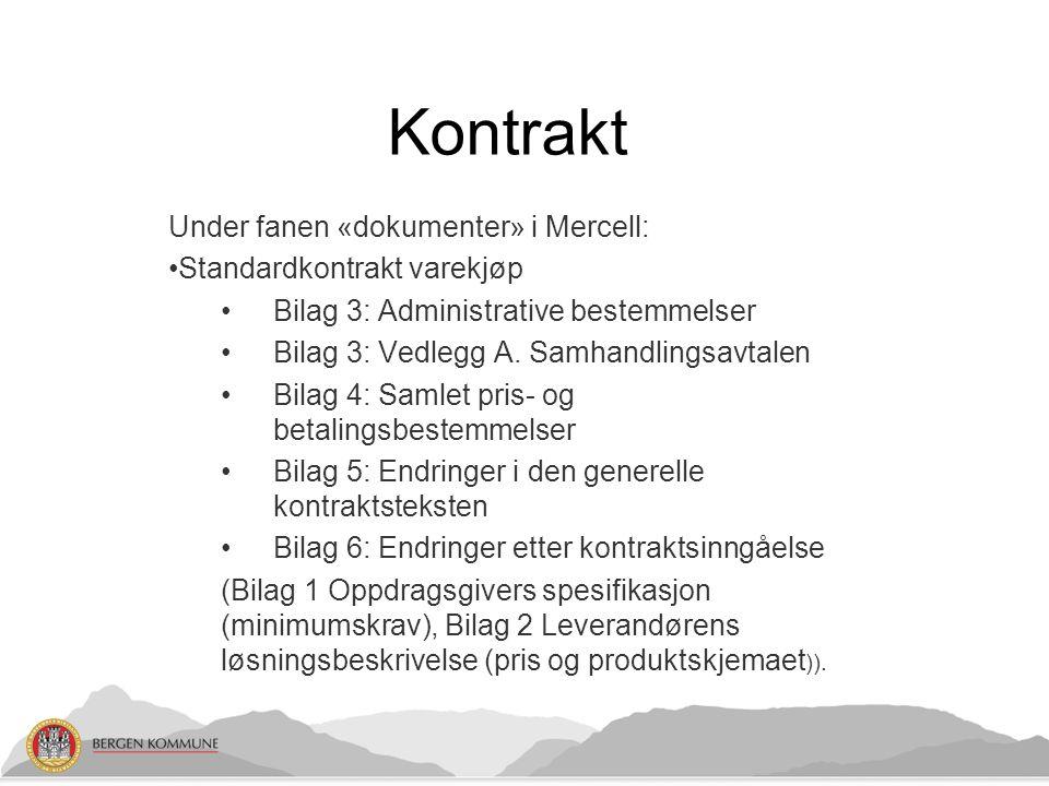 Under fanen «dokumenter» i Mercell: Standardkontrakt varekjøp Bilag 3: Administrative bestemmelser Bilag 3: Vedlegg A.