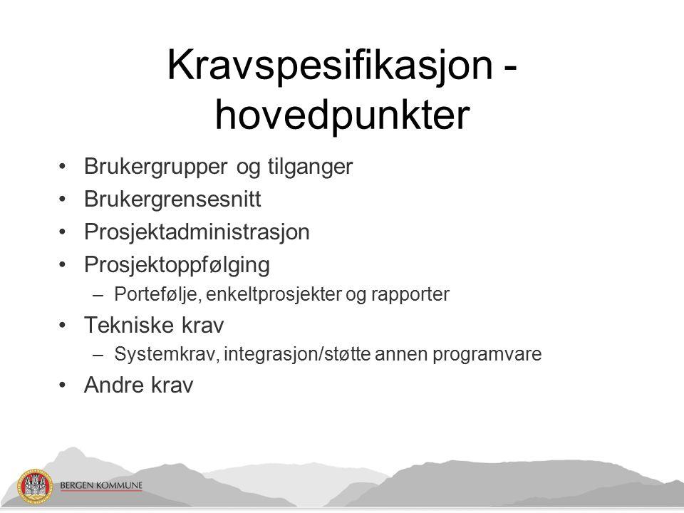 Kravspesifikasjon - hovedpunkter Brukergrupper og tilganger Brukergrensesnitt Prosjektadministrasjon Prosjektoppfølging –Portefølje, enkeltprosjekter