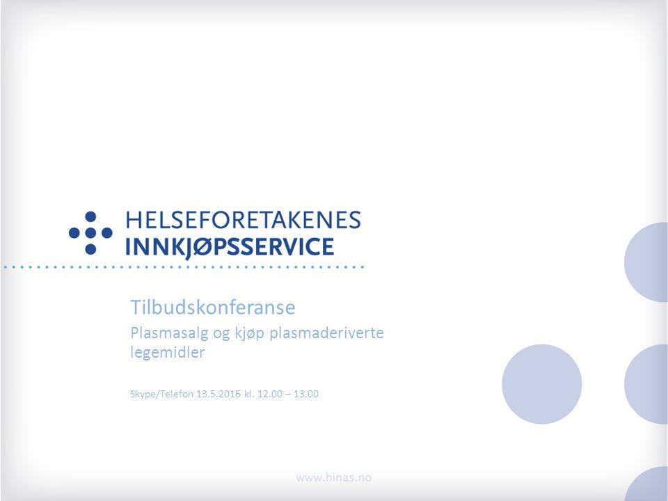 Tilbudskonferanse Plasmasalg og kjøp plasmaderiverte legemidler Skype/Telefon 13.5.2016 kl.