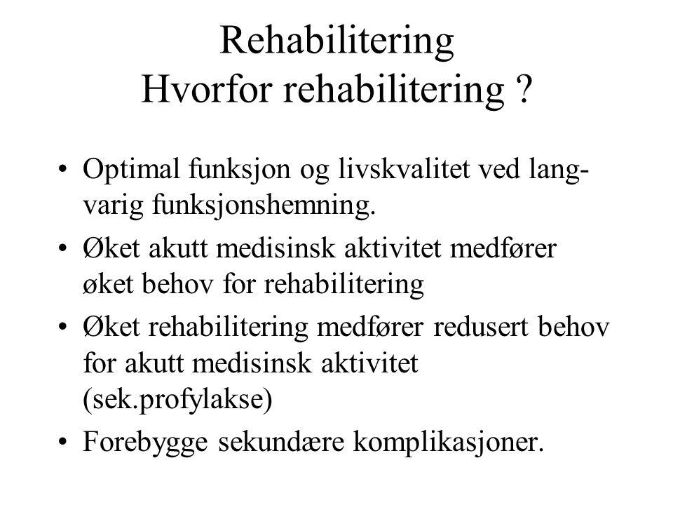 Rehabilitering Hvorfor rehabilitering .