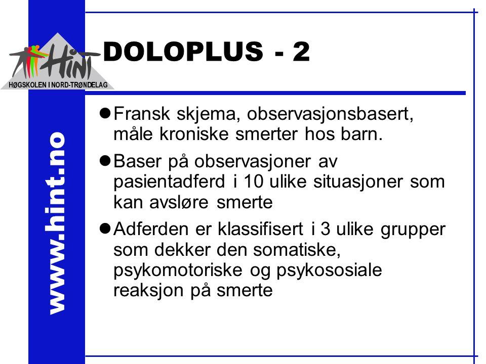 www.hint.no DOLOPLUS - 2 lFransk skjema, observasjonsbasert, måle kroniske smerter hos barn.
